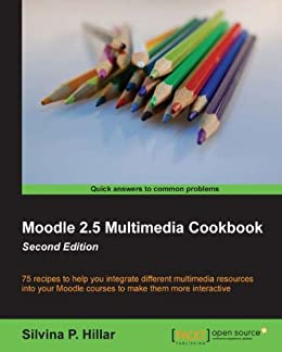 Moodle 2.5 Multimedia Cookbook, Second Edition von [Hilar, Silvina P.]