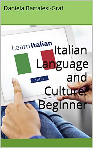 Italian Language and Culture: Beginner (English Edition)