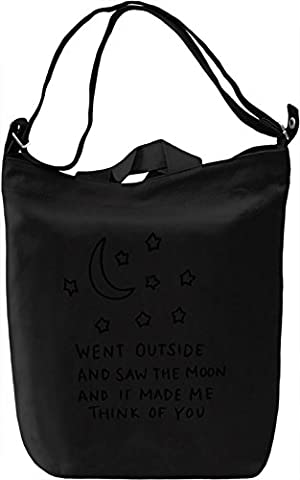 Went Outside Saw The Moon Slogan Leinwand Tagestasche Canvas Day Bag| 100% Premium Cotton Canvas| DTG (100 Saw)