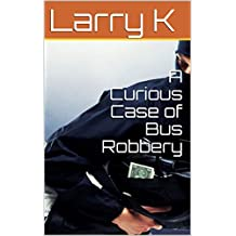A Curious Case of Bus Robbery (English Edition)