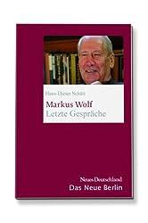 Markus Wolf. Letzte Gespräche