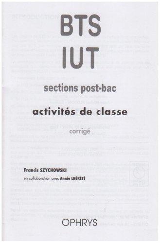 Activités de classe BTS/IUT sections post-bac : Corrigé par Francis Szychowski