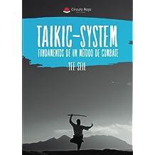 Taikic-System, Fundamentos de un método de combate