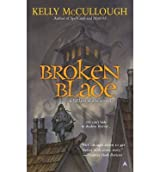 [Broken Blade: A Fallen Blade Novel] [by: Kelly McCullough]