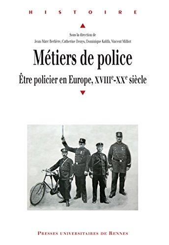 Métiers de police: Être policier en Europe, xviiie-xxe siècle (Histoire) par Marco Cicchini