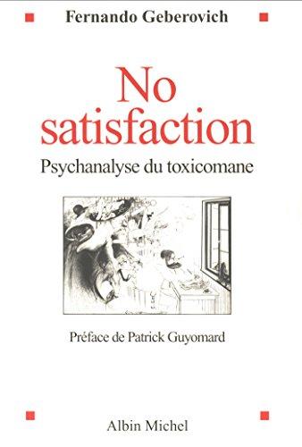 No Satisfaction : Psychanalyse du toxicomane