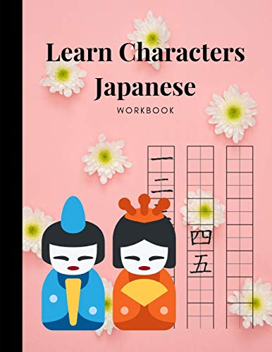 Learn Characters Japanese Workbook: Master Basics Of Katakana Technique; Handwriting Journal For Japanese Alphabets; Improve Writing With Square Guides; Essential Book For Students & Beginners - Japanese Journal