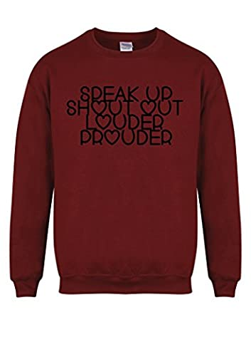 Speak Up, Shout Out, Louder, Prouder - Maroon - Unisex Fit Sweater - Fun Slogan Jumper (Small - Chest 34-36 inches, w/Black)