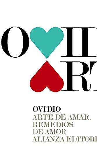 Arte de amar / Remedios de amor (El Libro De Bolsillo - Clásicos De Grecia Y Roma) por Ovidio