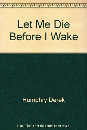 Broch - Let me die before i wake - hemlock s book of self-deliverance for the dying