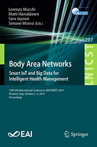 body area networks:  smart iot and big data for intelligent health management: 14th eai international conference, bodynets 2019, florence, italy, october ... engineering book 297) (english edition)