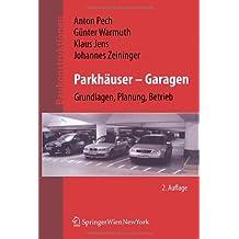 Baukonstruktionen Volume 1-17: Parkhäuser - Garagen: Grundlagen, Planung, Betrieb