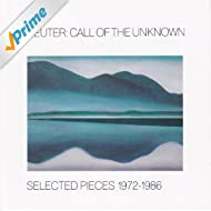 Call of the Unknown: Selected Pieces 1972-1986
