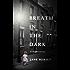 Breath in the Dark