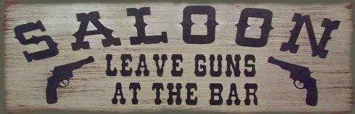 für Zuhause, Saloon Leave Guns at The Bar, Western-rustikal, rustikal, Used-Look, für Schlafzimmer, Kithchen Gardern Schreibtisch ()