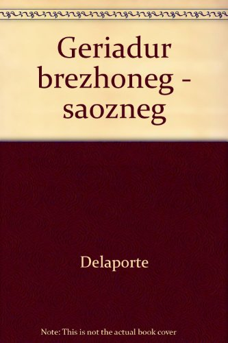 Geriadur brezhoneg - Saonzneg et English. Dictionnaire bilingue Breton-Anglais par Raymond Delaporte