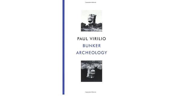 Paul Archaeology Livres Bunker Bunker Virilio dCoWBxre