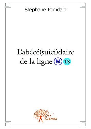 L'abécé(suici)daire de la ligne 13