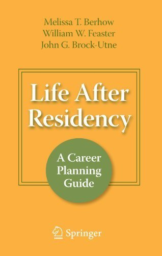 Life After Residency: A Career Planning Guide by Melissa T. Berhow (2009-03-24)