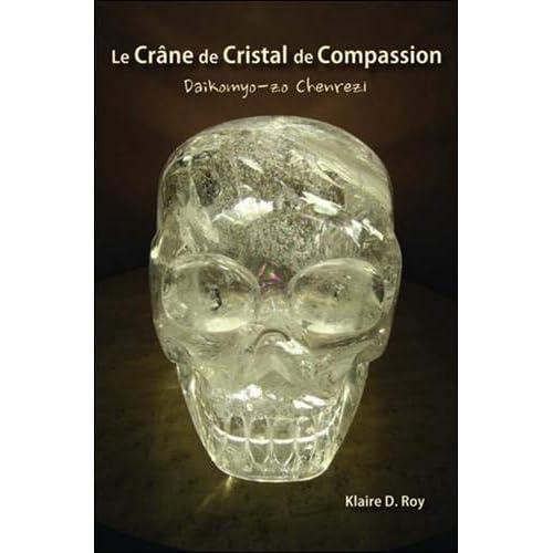 Le Crâne de Cristal de Compassion - Daikomyo-zo Chenrezi