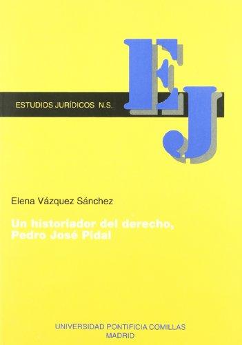 Pedro José Pidal, historiador del derecho : pensamiento y obra por Elena Vázquez Sánchez