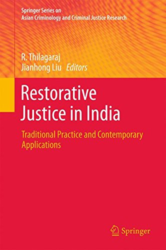 Restorative Justice in India: Traditional Practice and Contemporary Applications (Springer Series on Asian Criminology and Criminal Justice Research)
