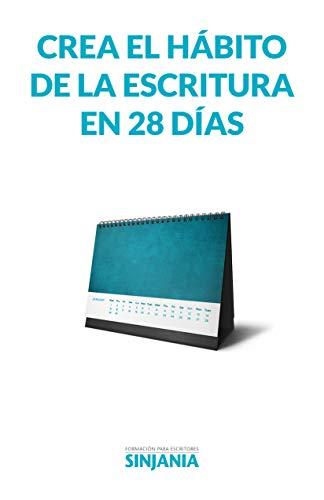 Crea el hábito de la escritura en 28 días por Sinjania