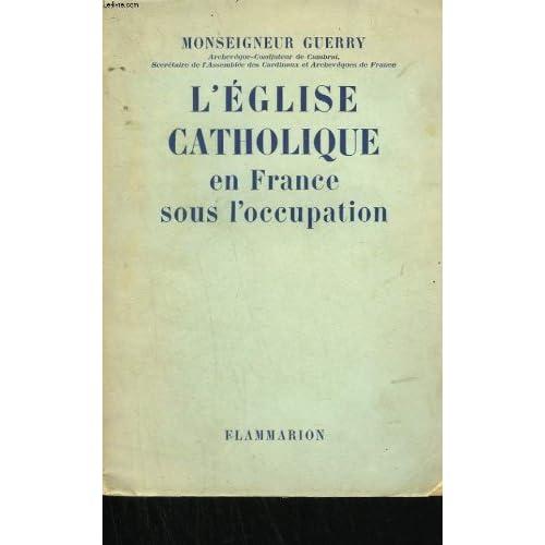 L'eglise catholique en France sous l'occupation