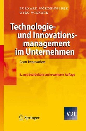 Technologie- und Innovationsmanagement im Unternehmen: Lean Innovation (VDI-Buch)