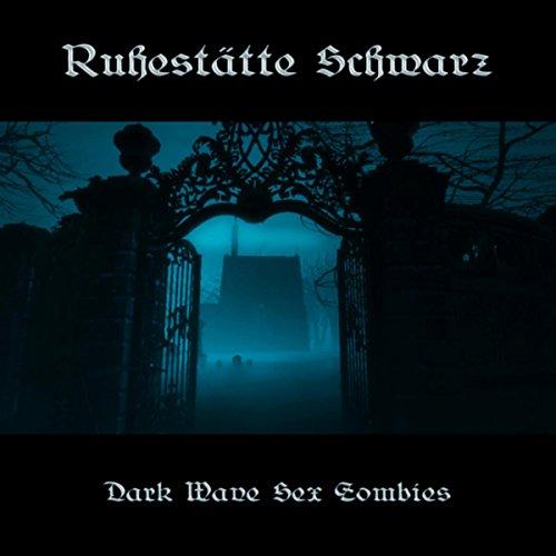 Dark Wave Sex Zombies
