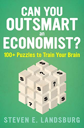 Can You Outsmart an Economist?: 100  Puzzles to Train Your Brain