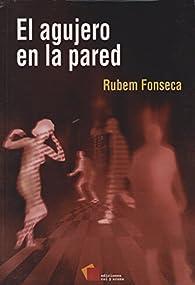 El agujero en la pared par Rubén Fonseca