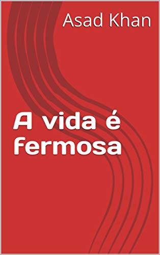 A vida é fermosa (Galician Edition)