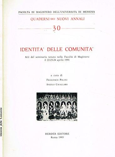 IDENTITA' DELLE COMUNITA'. Atti del seminario tenuto nella facolta' di magistero il 22-23-24 aprile 1991.