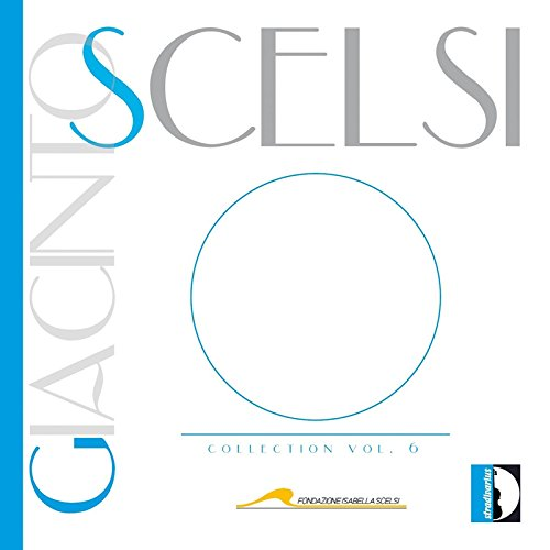 Scelsi: Collection Vol.6