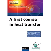 A first course in heat transfer (Physique)