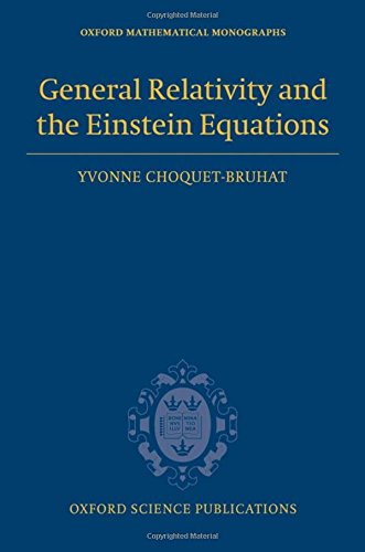 General Relativity and the Einstein Equations (Oxford Mathematical Monographs)