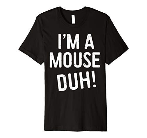 (I 'm a Maus DUH. T-Shirt Funny Halloween-Kostüm Geschenk Shirt)