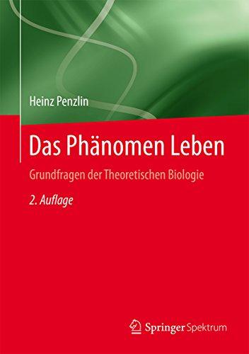 Das Phänomen Leben: Grundfragen der Theoretischen Biologie - Dv-system