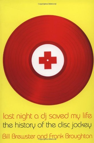 last-night-a-dj-saved-my-life-the-history-of-the-disc-jockey-by-bill-brewster-2000-07-01