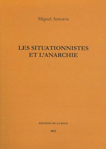 Les situationnistes et l'anarchie par Miguel Amorós