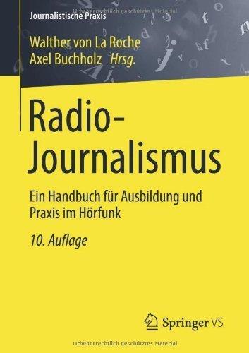Radio-Journalismus: Ein Handbuch für Ausbildung und Praxis im Hörfunk (Journalistische Praxis) von La Roche. Walther (2013) Taschenbuch