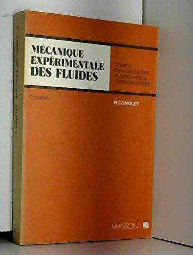 Mécanique Expériementale des Fluides, tome 2 : Dynamique des Fluides réels, Turbomachines par Raymond Comolet