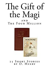 The Gift of the Magi: and The Four Million (25 Short Stories by O. Henry) by O Henry (2015-07-19)