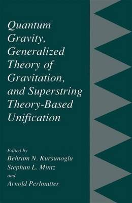 [(Quantum Gravity, Generalized Theory of Gravitation and Superstring Theory-Based Unification)] [Edited by Behram N. Kursunogammalu ] published on (December, 2010)