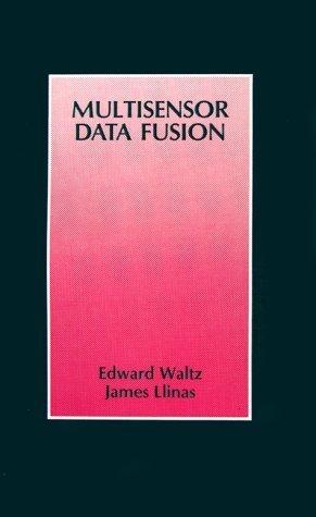 Multisensor Data Fusion (Radar Library) by Edward L. Waltz (1990-08-19)
