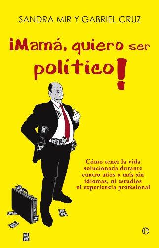 ¡Mamá quiero ser político! (Actualidad) por Sandra Mir