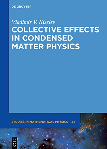 Collective Effects in Condensed Matter Physics (De Gruyter Studies in Mathematical Physics Book 44) (English Edition)