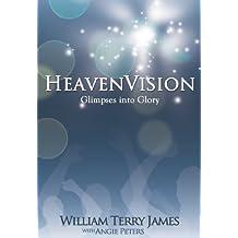 Heaven Vision: Glimpses Into Glory
