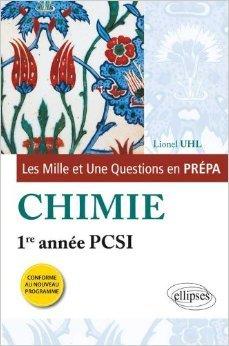 Les 1001 Questions en Prépa Chimie Première Année PCSI Programme 2013 de Lionel Uhl ( 16 juillet 2013 )